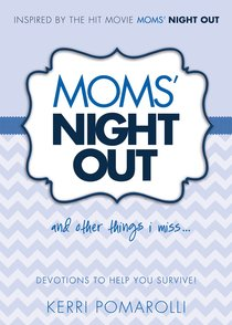 Moms Night Out and Other Things I Miss!