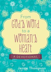 From Gods Word to a Womans Heart