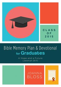 Bible Memory Plan and Devotional For Graduates - Class of 2015