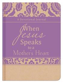 When Jesus Speaks to a Mothers Heart