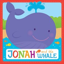 Inspirational Padded Board Book: Jonah and the Whale (Incl X3 Music Downloads)