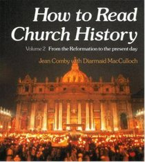 How to Read Church History (Vol 2)