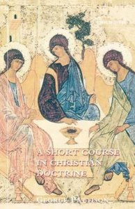 A Short Course in Christian Doctrine