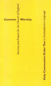Common Worship: Holy Communion Order Two in Contemporary Language