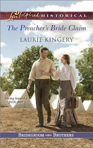 The Preachers Bride Claim (Bridegroom Brothers) (Love Inspired Series Historical)