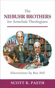 The Niebuhr Brothers For Armchair Theologians (Armchair Theologians Series)