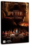 The Apostle Peter & the Last Supper