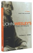 Christ and Salvation (#02 in John Wesley Teachings Series)