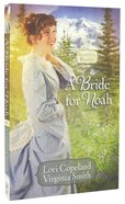 A Bride For Noah (#01 in Seattle Brides Series)