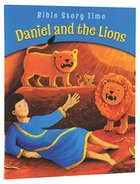 Daniel and the Lions (Bible Story Time Old Testament Series)