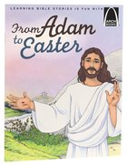 From Adam to Easter (Arch Books Series)