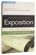 Exalting Jesus in 1 & 2 Timothy & Titus (Christ Centered Exposition Commentary Series)