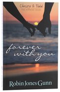 Forever With You (#01 in Christy & Todd The Married Years Series)