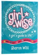 Girl Wise: A Girls Guide To Life