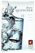 NLT Thirst Quencher New Testament