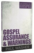 Gospel Assurance and Warnings (#03 in Recovering The Gospel Series)