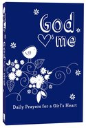 God Hearts Me: Daily Prayers For a Girls Heart