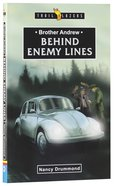 Behind Enemy Lines (Brother Andrew) (Trailblazers Series)