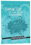 Father God (Youth Bible Study Guide Series)