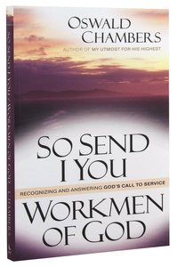 So Send I You/ Workmen of God: Recognizing & Answering Gods Call to Service