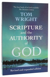 Scripture and the Authority of God: How to Read the Bible Today (2nd Edition)