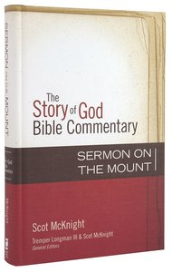 The Sermon on the Mount (The Story Of God Bible Commentary Series)