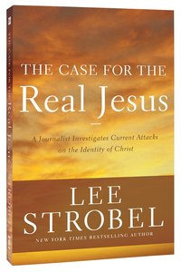 The Case For the Real Jesus