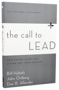 The Call to Lead: Following Jesus and Living Out Your Mission