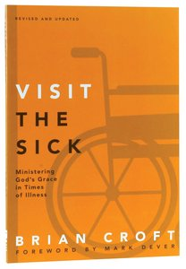 Visit the Sick (Practical Shepherding Series)