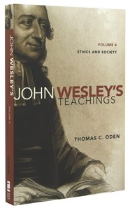 Ethics and Society (#04 in John Wesley Teachings Series)