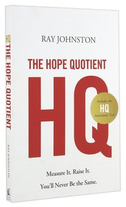 The Hope Quotient: Measure It. Raise It. Youll Never Be the Same
