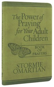 The Power of Praying For Your Adult Children (Book of Prayers) (Book Of Prayers Series)