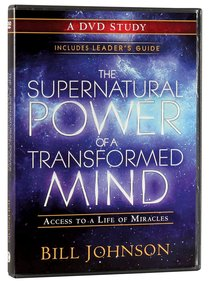 The Supernatural Power of a Transformed Mind (A Dvd Study)