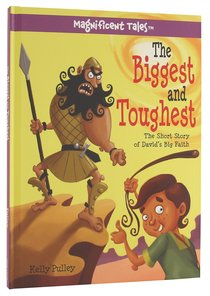 The Biggest and Toughest (Magnificent Tales Series)