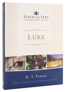 Luke (Teach The Text Commentary Series)