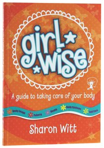 A Guide to Taking Care of Your Body (Girl Wise Series)