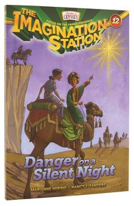 Danger on a Silent Night (#12 in Adventures In Odyssey Imagination Station Series)