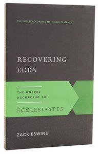 Recovering Eden (Gospel According To The Old Testament Series)