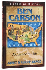 Ben Carson - a Chance At Life (Heroes Of History Series)
