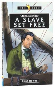 A Slave Set Free (John Newton) (Trailblazers Series)