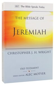 Message of Jeremiah (Bible Speaks Today Series)