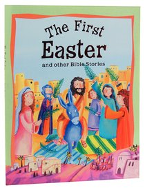 The First Easter and Other Bible Stories