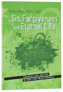 Sin, Forgiveness and Eternal Life (Youth Bible Study Guide Series)