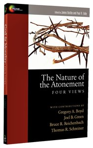 The Four Views: Nature of the Atonement (Spectrum Series)