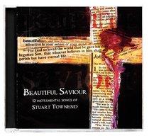 Beautiful Saviour: Songs of Stuart Townend
