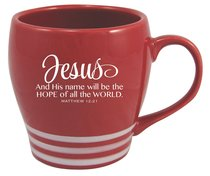 Striped Mug Red: Jesus and His Name Will Be the Hope of All the World