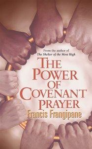 The Power of Covenant Prayer