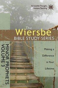 Minor Prophets (Volume 3) (Wiersbe Bible Study Series)
