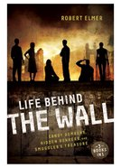 Life Behind the Wall (3in1) (The Wall Series)