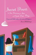 To Joy, Becoming a Star, and Great Hair Days (Secret Power Series)